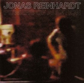 Jonas Reinhardt - Powers Of Audition [Vinyl, LP]