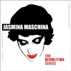 Jasmina Maschina - The Demolition Series [CD]