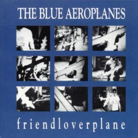 Blue Aeroplanes - Friendloverplane [CD]