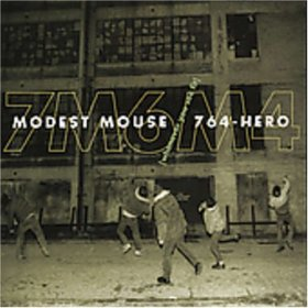 Modest Mouse / 764 Hero - Whenever You See Fit [MCD]