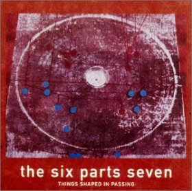 Six Parts Seven - Things Shaped In Passing [CD]
