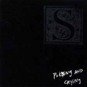 S - Puking And Crying [CD]