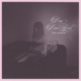 Dum Dum Girls - Only In Dreams [Vinyl, LP]