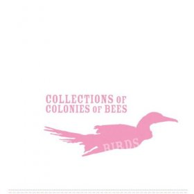 Collections Of Colonies Of Bees - Birds [CD]