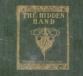 Hidden Hand - The Resurrection Of Whiskey Foote [CD]