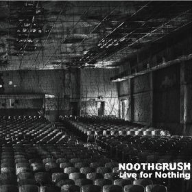Noothgrush - Live For Nothing [Vinyl, 2LP]