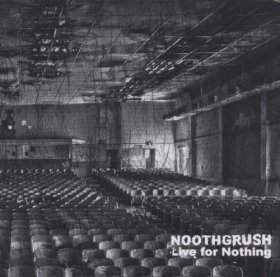 Noothgrush - Live For Nothing [CD]